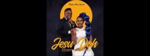 Eben - Jesu Doh ft. Jahdiel